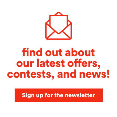 Find out about our latest offers, contests, and news!