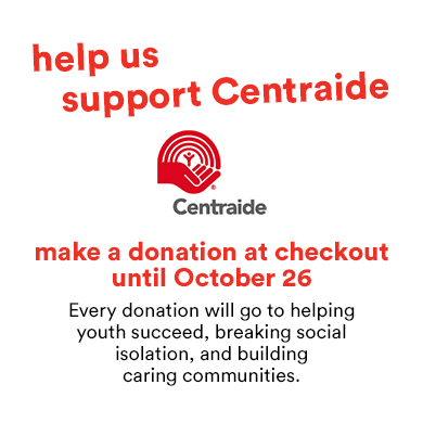 help us support Centraide - make a donation at checkout until October 26
