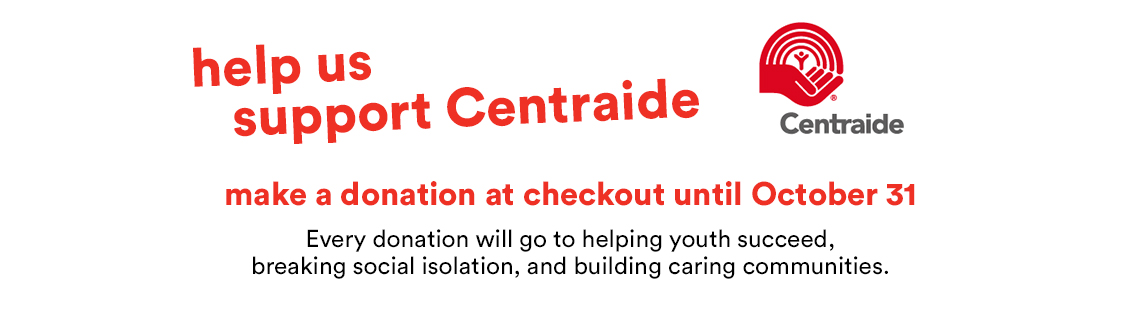 Help us support Centraide - Make a donation at checkout until October 31