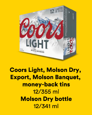 Coors Light, Molson Dry, Export, Molson Banquet, money-back tins 12/355 ml, Molson Dry bottle 12/341 ml