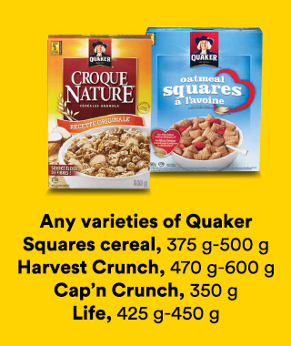 Any varieties of Quaker Squares cereal 375-500 g, Harvest Crunch 470-600 g, Life 425-450 g